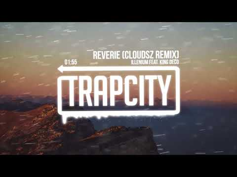download lagu Illenium Feat. King Deco - Reverie Cloudsz Remix gratis