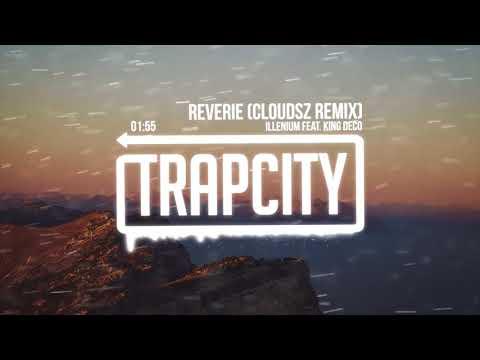 download lagu Illenium Feat. King Deco - Reverie Cloudsz Remix gratis