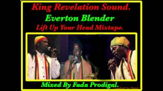 King Revelation Sound,Everton Blender - Lift Up Your Head Mixtape.