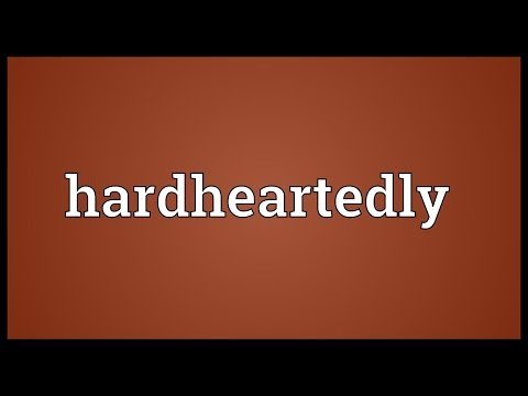 Header of hardheartedly