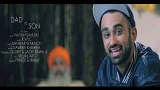 Teaser | DAD vs SON | Vattan Sandhu | Full Song Coming Soon