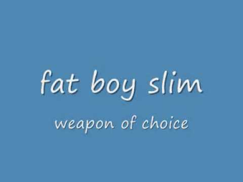 Fat Boy Slim Weapon Of Choice video