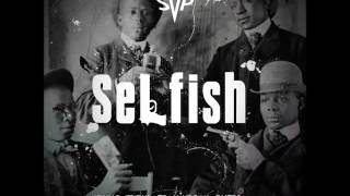 Selfish- Pro Young of Young Troubled Minds  Ft. ONEPPL (Produced by. Tay Svpreme)