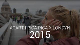 Apart i Pica Pica w Londynie