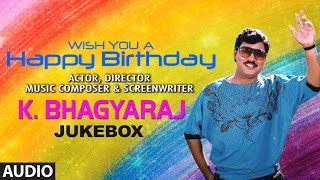 Happy Birthday to K. Bhagyaraj | Jukebox | Full Audio Song