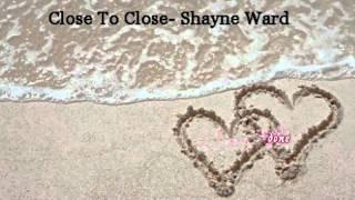 Watch Shayne Ward Close To Close video