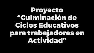 """FUS """" Culminación de Ciclos educativos para Trabajadores en Actividad """""""