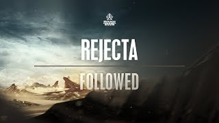Rejecta - Followed [OUT NOW]