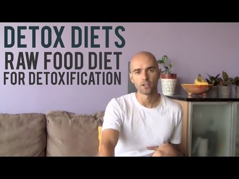 0 Detox Diets | Raw Food Diet for Detoxification?