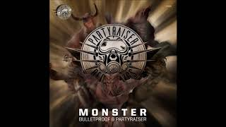 Bulletproof & Partyraiser - Monster
