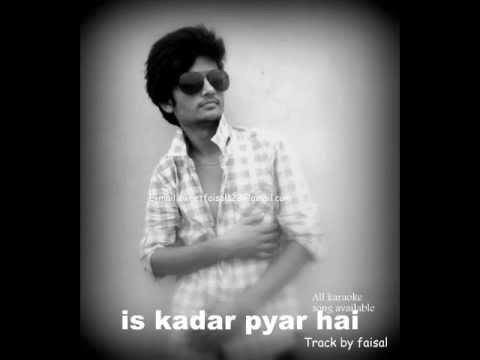 Is kadar pyar hai track by faisal