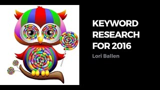 Keyword Research 2016 with Spyfu and Lori Ballen
