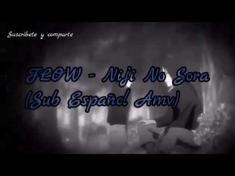 FLOW - Niji No Sora Amv Naruto Shippuden -lyrcs español-