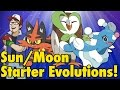 Pokémon Sun/Moon Starter Evolutions!