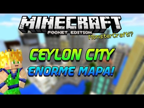 CEYLON CITY - MAPA - CIUDAD ENORME - MONSTERCRAFT? - MINECRAFT PE 0.11.X