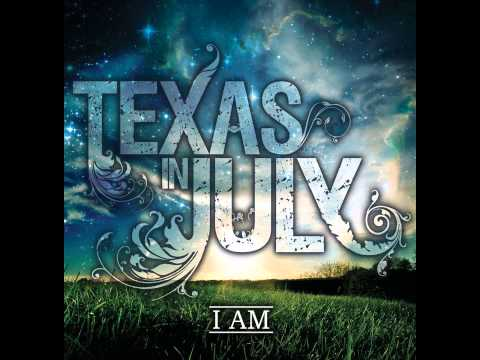 Texas In July - I Am Yours