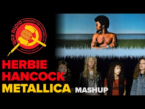Master Of Doin  It (Metallica + Herbie Hancock Mashup by Wax Audio)