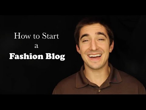 How to Start a Fashion Blog - Easy to Follow Guide