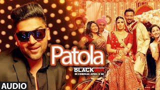 Patola New Version Audio Song Blackmail Irrfan Khan Kirti Kulhari Guru Randhawa