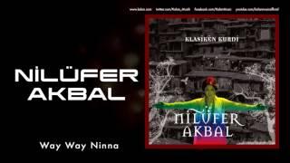 Nilüfer Akbal - Way Way Ninna [ Klasîkên Kurdi © 2013 Kalan Müzik ]