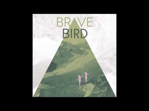 Brave Bird - Scared Enough