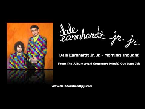 Dale Earnhardt Jr Jr - Morning Thought