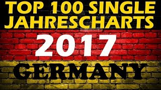 TOP 100 Single Jahrescharts Deutschland 2017 | Year-End Single Charts Germany | ChartExpress