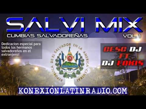 Cumbias Salvadoreñas Mix (Salvi Mix Cesc Dj Ft DJ Eokis)