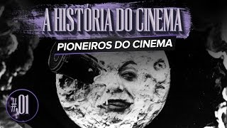 PIONEIROS DO CINEMA | A HISTÓRIA DO CINEMA - EP. 01