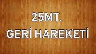 25MT. GERİ HAREKETİ