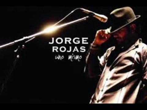 Compilado Jorge Rojas Uno Mismo