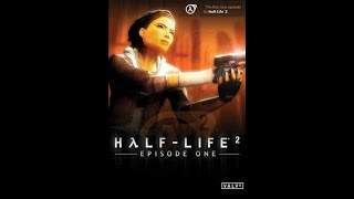 Wasted Weds: Half-life 2: Ep 1 Full Game (I will get back to the first Half Life, I swear!)