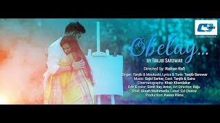 Obelay By Tanjib Sarowar And Moutushi | Full HD