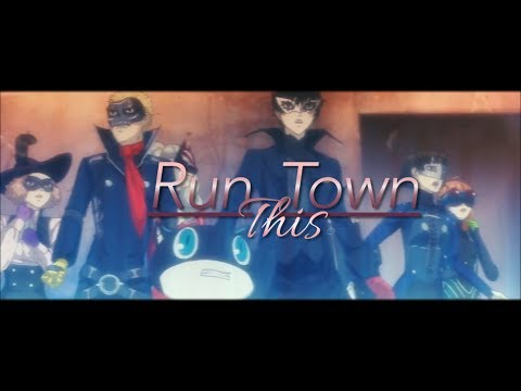 Persona 5 // Run This Town