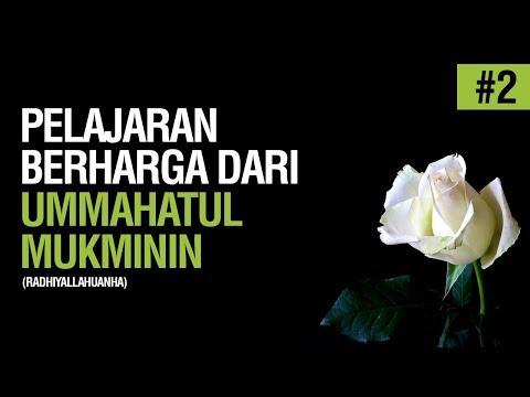 Pelajaran Berharga Dari Ummahatul Mukminin #2 - Ustadz Ahmad Zainuddin Al-Banjary