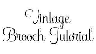 Make your own vintage brooch look alike, Tutorial!