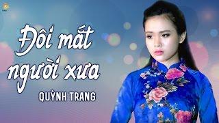 Album Đặc Biệt │Đôi Mắt Người Xưa - Éo Le Cuộc Tình - Quỳnh Trang 2017 │LK Nhạc Trữ Tình Bolero 2017