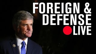 Rep. Michael McCaul (R-TX): US competition with China, Russia, North Korea, and Iran | LIVE STREAM