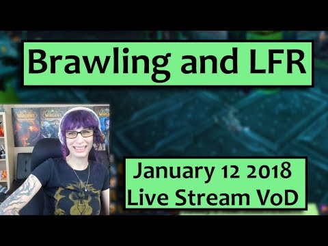 Brawler's Guild and LFR- January 12th Live Stream VoD