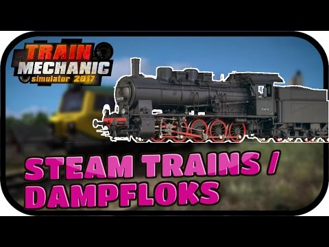 ENDLICH. STEAM TRAINS DAMPFLOKS - TRAIN MECHANIC SIMULATOR 2017#013 ★ Lets Play TMS 2017 Deutsch