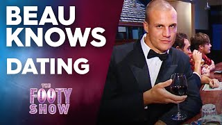 Beau Knows: Dating | NRL Footy Show