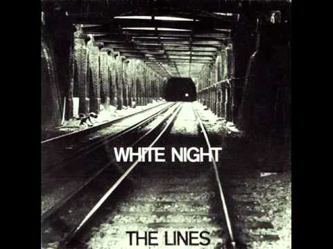The Lines - White Night