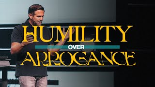 Humility Over Arrogance | GET OVER YOURSELF | Kyle Idleman