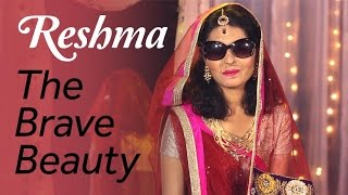 Reshma - The Brave Beauty