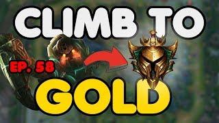 Climb to Gold League of Legends | Episode #58