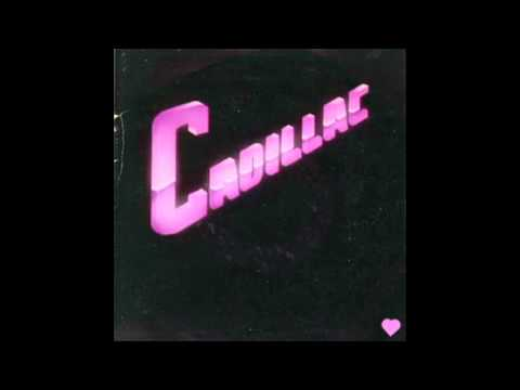 Cadillac - Make You Feel