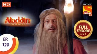 Aladdin - Ep 120 - Full Episode - 30th January, 2019