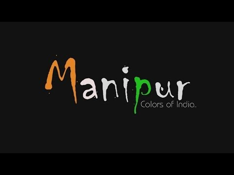 Manipur (Colors of India) [HD] 2014