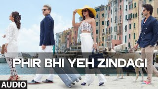 'Phir Bhi Yeh Zindagi' Full AUDIO Song | Dil Dhadakne Do | T-Series