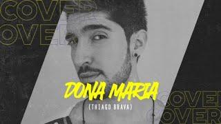download musica Dona Maria - Thiago Brava Cover